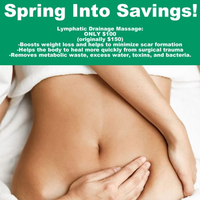Spring Into Savings! Lymphatic Drainage Massage: ONLY $100 (originally $150)