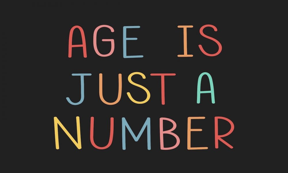 AGE IS JUST A NUMBER By Carol Wilson
